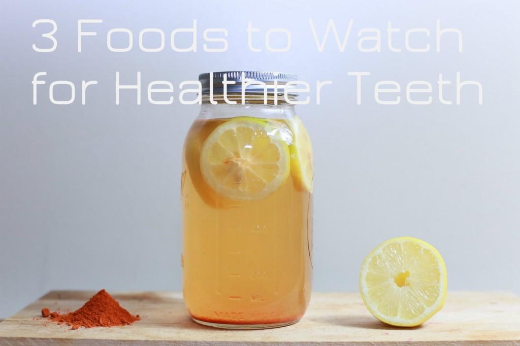 3-foods-to-watch-healthier-teeth